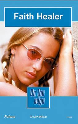 On the edge: Level C Set 2 Book 6 Faith Healer by Trevor Millum image