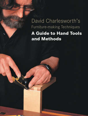 David Charlesworth's Furniture-Making Techniques - Vol 3 by David Charlesworth
