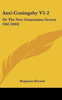 Anti-Coningsby V1-2: Or the New Generation Grown Old (1844) by Benjamin Disraeli, Ear