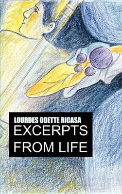 Excerpts from life by Lourdes Odette Ricasa