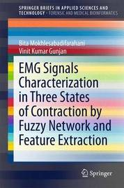 EMG Signals Characterization in Three States of Contraction by Fuzzy Network and Feature Extraction by Bita Farahani