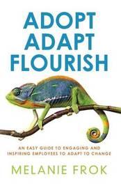 Adopt Adapt Flourish by Melanie Frok