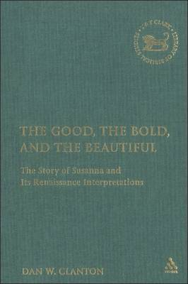 The Good, the Bold, the Beautiful by Dan W. Clanton