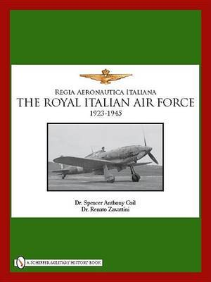 The Royal Italian Air Force 1923-1945 by Spencer Anthony Coil image