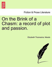 On the Brink of a Chasm by Elizabeth Thomasina Meade