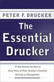 The Essential Drucker by Peter F Drucker