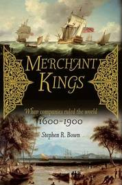 Merchant Kings by Stephen R Bown image