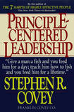 Principle Centered Leadership: Strategies for Personal and Professional Effectiveness by Stephen R Covey
