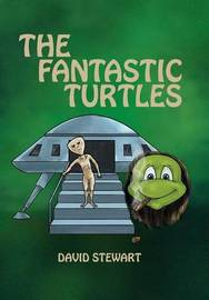 The Fantastic Turtles by David Stewart