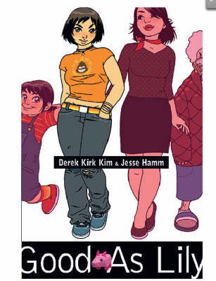 Good as Lily (A Minx Title) by Derek Kirk Kim