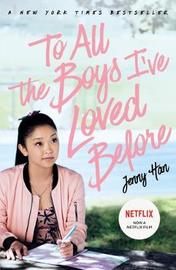 To All The Boys I've Loved Before: FILM TIE IN EDITION by Jenny Han