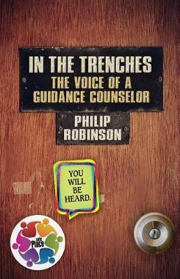 In the Trenches the Voice of a Guidance Counselor by Philip Robinson image