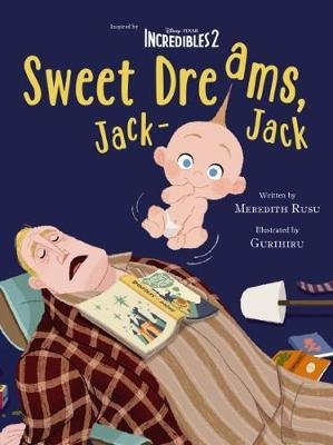 Disney Incredibles 2: Sweet Dreams, Jack-Jack Movie Storybook by Meredith Rusu