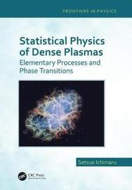 Statistical Physics of Dense Plasmas by Setsuo Ichimaru