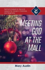 Meeting God at the Mall by Mary Austin