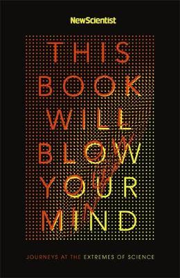 """This Book Will Blow Your Mind by """"New Scientist"""""""