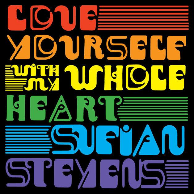 Love Yourself/with My Whole Heart by Sufjan Stevens