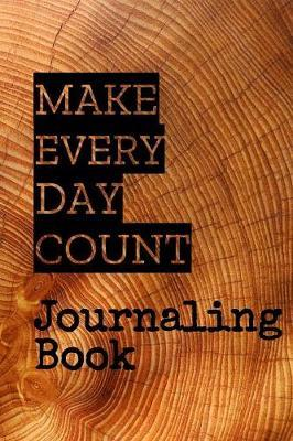 Make Every Day Count Journaling Book by Journaling Book Publications image