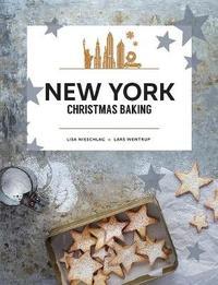 New York Christmas Baking by Lisa Nieschlag