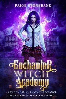 Enchanter Witch Academy by Paige Stonebank