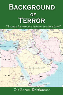 Background of Terror: -Through History and Religion in Short Brief! by Ole Borum Kristiansson image