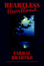 Heartless Heartland by Farral Bradtke image