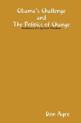 Obama's Challenge and the Politics of Change by Don Ayre image