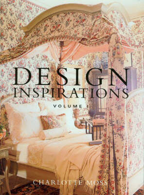 Design Inspirations: v. 1 by Charlotte Moss