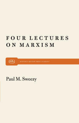Four Lectures on Marxism by Paul M. Sweezy