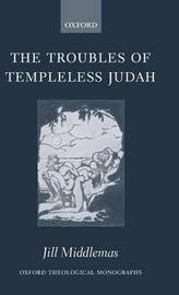 The Troubles of Templeless Judah by Jill Middlemas image