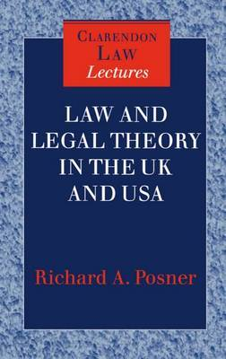 Law and Legal Theory in England and America by Richard A Posner