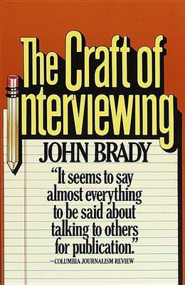 The Craft of Interviewing by John Joseph Brady image