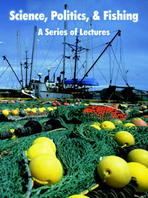 Science, Politics, and Fishing by Grant College Program Sea Grant College Program image