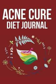 Acne Cure Diet Journal by The Blokehead