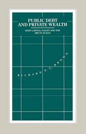 Public Debt and Private Wealth by Richard P.C. Brown