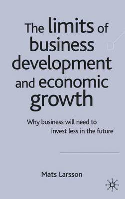 The Limits of Business Development and Economic Growth by M Larsson
