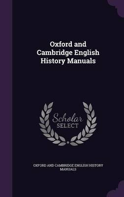 Oxford and Cambridge English History Manuals by Oxford And Cambridge English Hi Manuals
