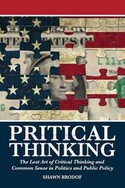 Pritical Thinking by Shawn Brodof