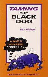 Taming the Black Dog by Bev Aisbett