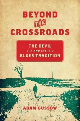 Beyond the Crossroads by Adam Gussow