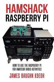 Hamshack Raspberry Pi by James Baughn K9eoh