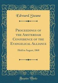 Proceedings of the Amsterdam Conference of the Evangelical Alliance by Edward Steane image