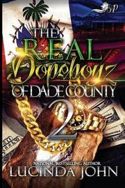 The Real Dopeboyz of Dade County 2 by Lucinda John