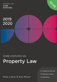Core Statutes on Property Law 2019-20 by Peter Luther