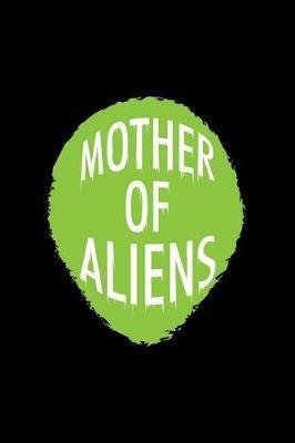 Mother Of Aliens by Gcjournals Alien Journals