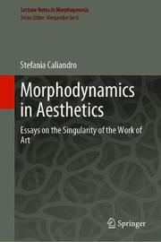 Morphodynamics in Aesthetics by Stefania Caliandro