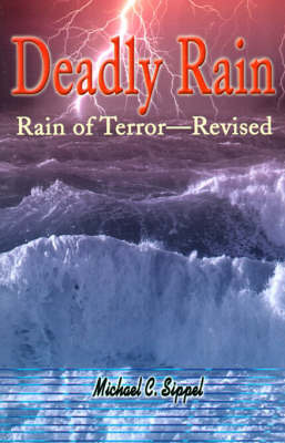 Deadly Rain: Rain of Terror--Revised by Michael C. Sippel image