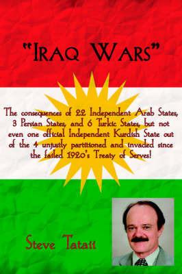 Iraq Wars by Steve Tataii