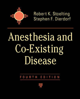 Anesthesia and Co-existing Disease by Robert K Stoelting