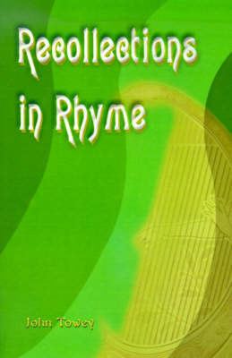 Recollections in Rhyme by John J Towey